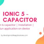WHAT IS A CAPACITOR? IONIC CAPACITOR INSTALLATION | HOW TO RUN IONIC APPLICATION ON ANDROID