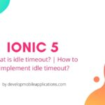 HOW TO IMPLEMENT IDLE TIMEOUT IN IONIC 5 | IDLE TIMEOUT EXAMPLE FOR IONIC 5